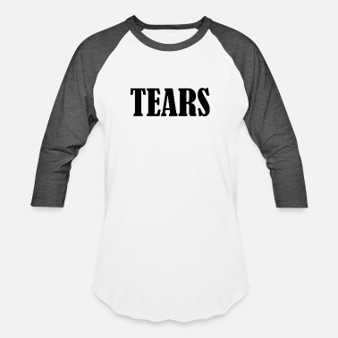 Tear TEARS - Unisex Baseball T-Shirt