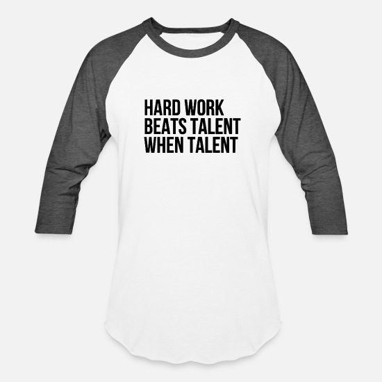 Work T-Shirts - Hard work beats talent when talent funny - Unisex Baseball T-Shirt white/charcoal
