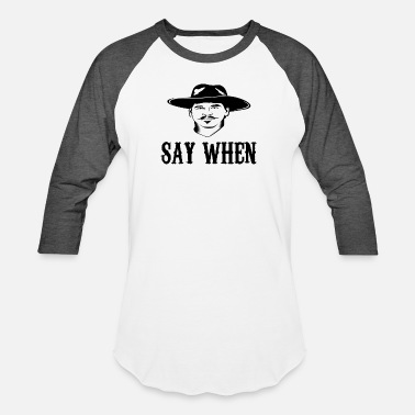 Tombstone Say When - Unisex Baseball T-Shirt
