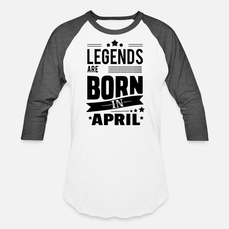 LEGENDS are BORN in APRIL T shirt Funny Birthday T-shirt cool gift tee UNISEX