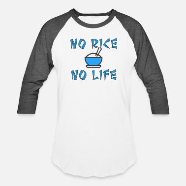 Rice No rice no life - Unisex Baseball T-Shirt