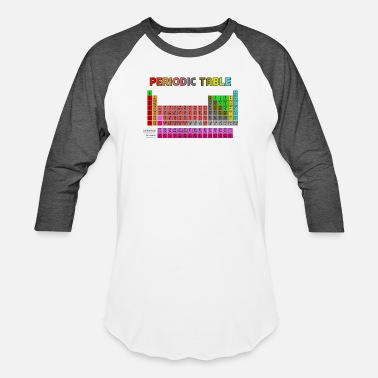 a41f716e8 Periodic Table Periodic Table Shirt Science Chemistry Nerdy - Unisex  Baseball T-Shirt