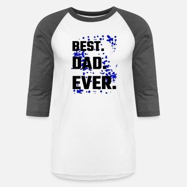 c4289476bfc Dad - Best Dad Ever - Unisex Baseball T-Shirt