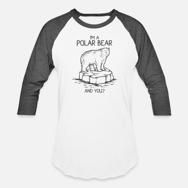 Spitsbergen I'm A Polar Bear Ice Animal Giftidea - Baseball T-Shirt