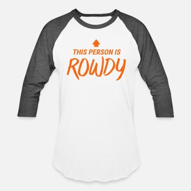 Wear This Person Is Rowdy - Unisex Baseball T-Shirt
