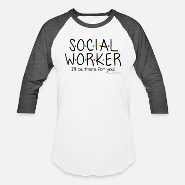 Social Social Worker - Baseball T-Shirt