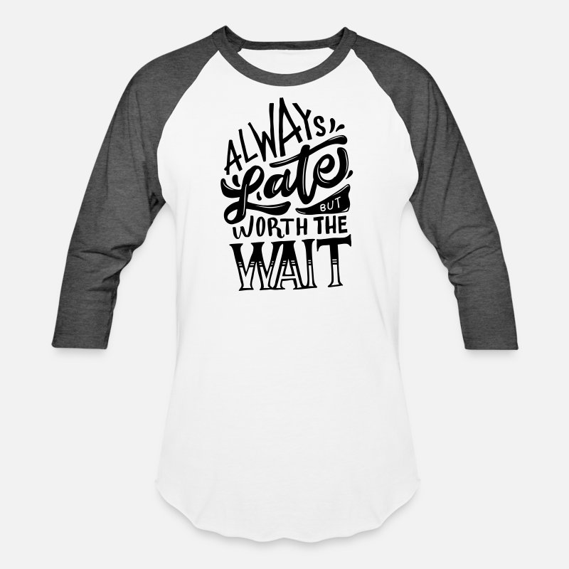 a1402fcdf Shop Funny Quotes Late T-Shirts online | Spreadshirt
