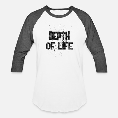 Depth depth of life - Baseball T-Shirt
