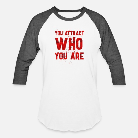 Birthday T-Shirts - You attract - Unisex Baseball T-Shirt white/charcoal