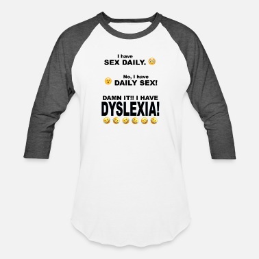 Sex Emoji Sex Daily, Daily Sex, DYSLEXIA!!! - Baseball T-Shirt