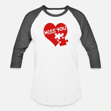 I Miss You miss you / love - Baseball T-Shirt