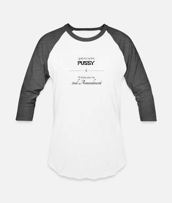2nd Amendment T-Shirts - Pussy 2nd Amendment - Unisex Baseball T-Shirt white/charcoal