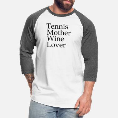 Tennis Tennis mother wine lover sport gift saying - Unisex Baseball T-Shirt