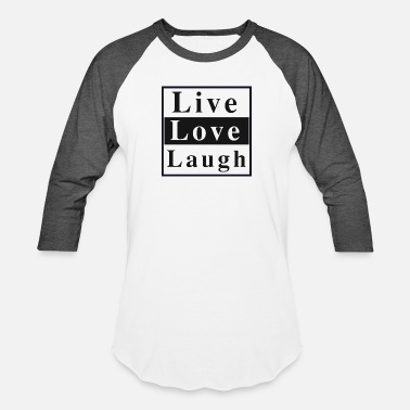 Love Live Love Laugh - Unisex Baseball T-Shirt