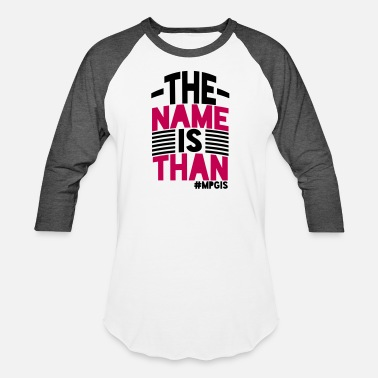 Popular Most Popular Girls in School The Name is Than - Unisex Baseball T-Shirt