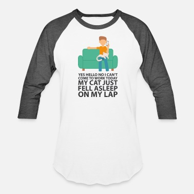 Cat Can't Come To Work Sorry Boss Job Lap Nap - Unisex Baseball T-Shirt