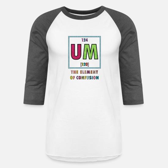 Um The Element Of Confusion Unisex Baseball T Shirt Spreadshirt