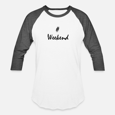 The Weekend Weekend - Baseball T-Shirt