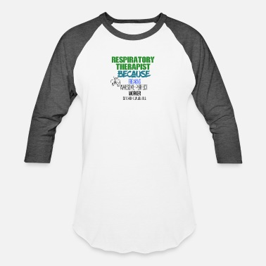 Respiratory Therapist Funny Respiratory Therapist - Baseball T-Shirt