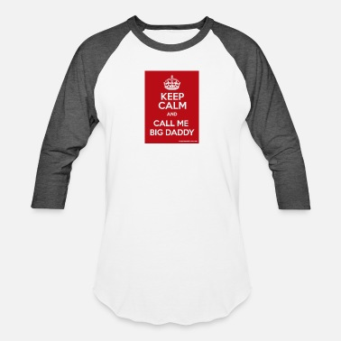 Calls Me Daddy call me big daddy - Baseball T-Shirt