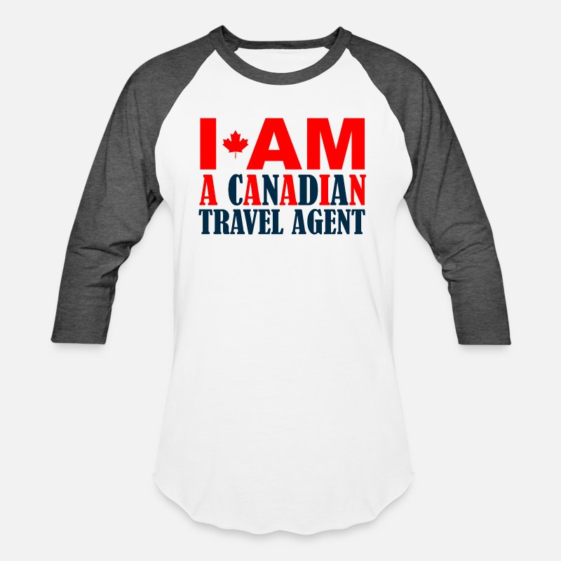 Canadian T-Shirts - CANADIAN - I AM A CANADIAN TRAVEL AGENT - Unisex Baseball T-Shirt white/charcoal