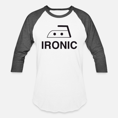 Iron Ironic - Ironic - Baseball T-Shirt
