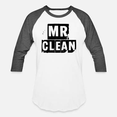 Clean What It Is mr clean - Baseball T-Shirt