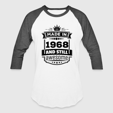 Made In 1968 And Still Awesome - Baseball T-Shirt