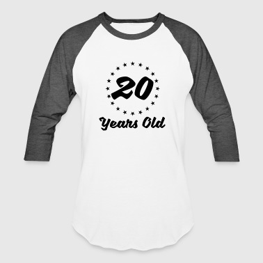 20 Years Old - Baseball T-Shirt