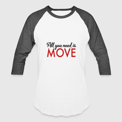 move - Baseball T-Shirt