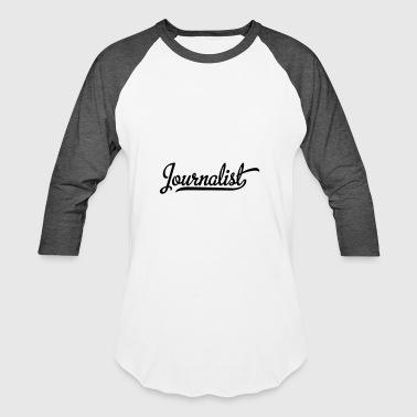 journalist - Baseball T-Shirt
