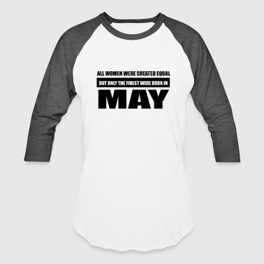 All women were created equal May designs - Baseball T-Shirt