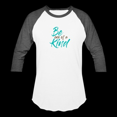 BE one of a KIND - Baseball T-Shirt