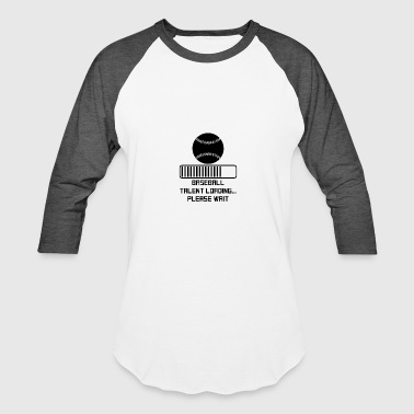 Baseball Talent Loading - Baseball T-Shirt