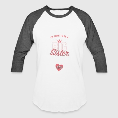 Pregnant Mom Big sister in July 2018 - Baseball T-Shirt