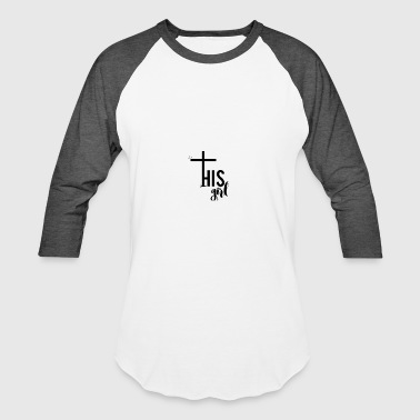 His Girl by Salvation Wear - Baseball T-Shirt