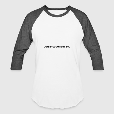 JustWumboIt - Baseball T-Shirt