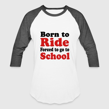 2541614 11883542 ride - Baseball T-Shirt