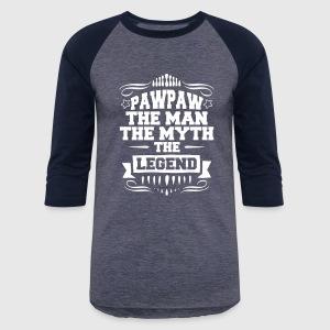 Pawpaw the man the myth the legend by bigtlab spreadshirt baseball t shirt publicscrutiny Gallery