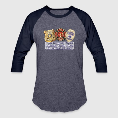 Police Fire EMS Support - Baseball T-Shirt
