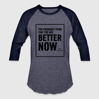 Austin Better Now - Baseball T-Shirt