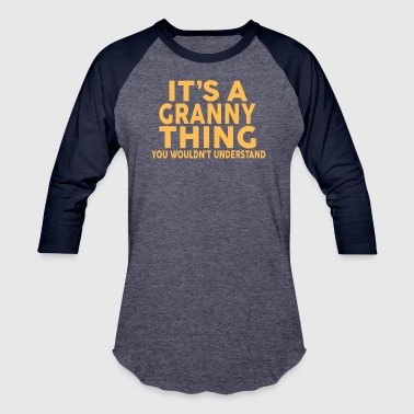 IT'S A GRANNY THING... - Baseball T-Shirt