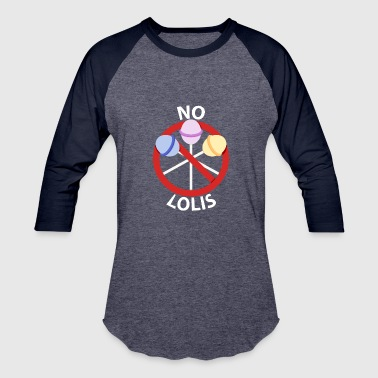 No Lolis - Baseball T-Shirt