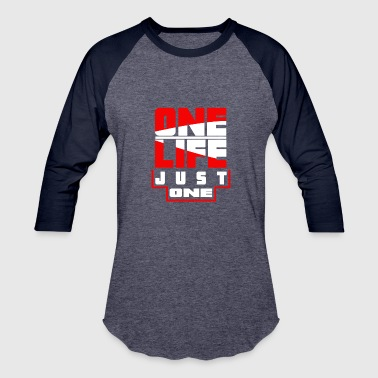 One life Just one - Baseball T-Shirt