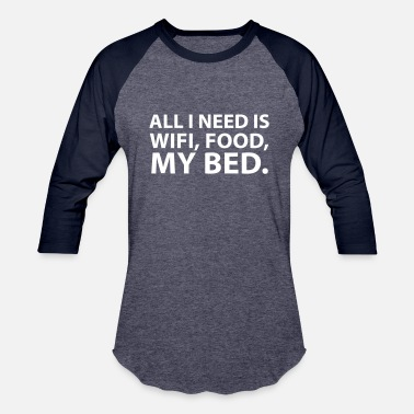 All I Need Is Wifi All i need is wifi - Baseball T-Shirt