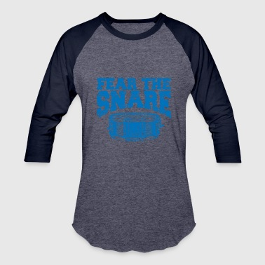 FEAR THE SNARE - Baseball T-Shirt