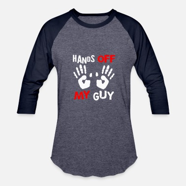 Hands Off My Guy Hands off my GUY - Baseball T-Shirt