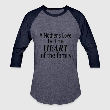 Love Your Mother A mother's love - Baseball T-Shirt