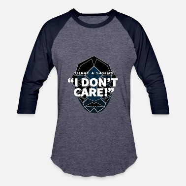 I DON T CARE - Baseball T-Shirt