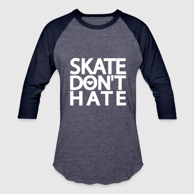 Longboarding skate don t hate2 - Baseball T-Shirt